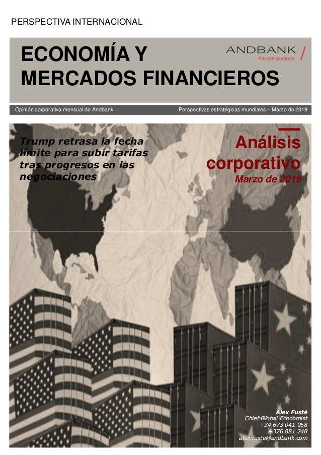 Opinión corporativa mensual de Andbank Perspectivas estratégicas mundiales – Marzo de 2019 Análisis corporativo Marzo de 2...