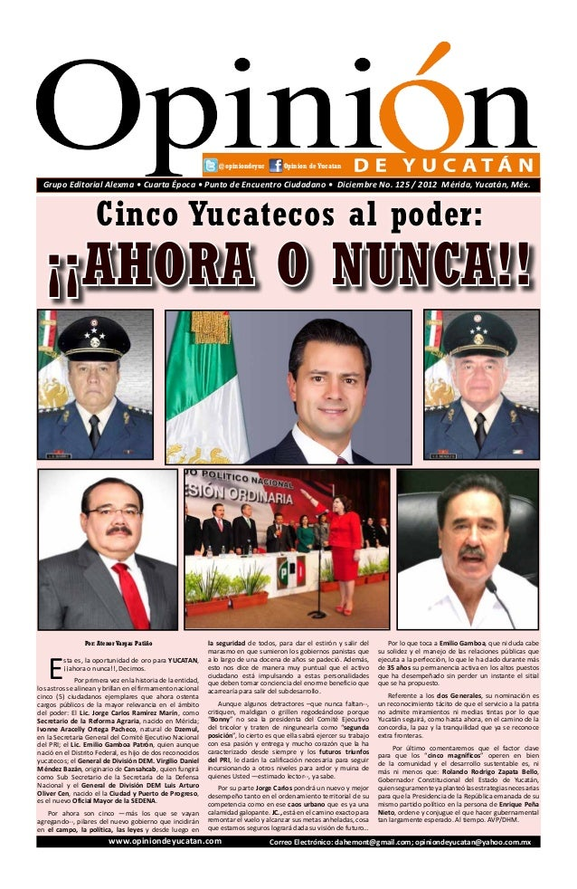 @opiniondeyuc          Opinion de Yucatan  Grupo Editorial Alexma • Cuarta Época • Punto de Encuentro Ciudadano • Diciembr...