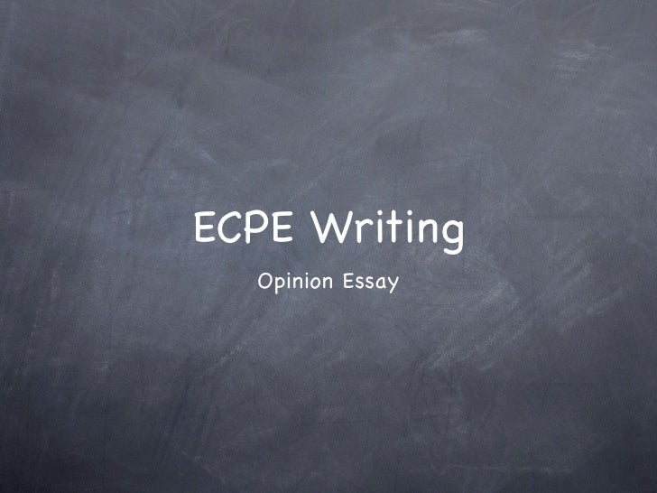 ECPE Writing  Opinion Essay
