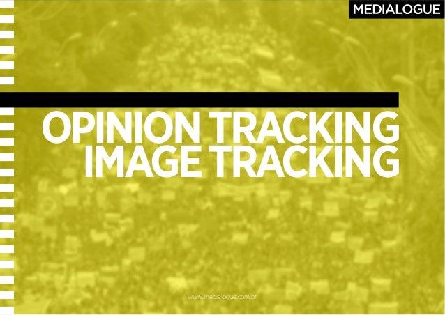 www.medialogue.com.br OPINIONTRACKING IMAGETRACKING