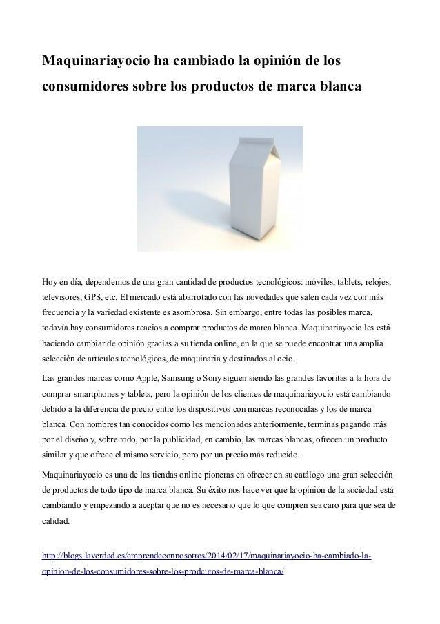 Maquinariayocio ha cambiado la opinión de los consumidores sobre los productos de marca blanca  Hoy en día, dependemos de ...