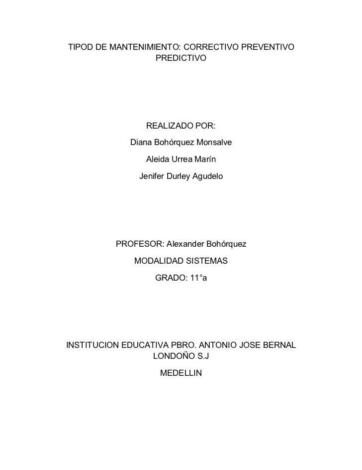 TIPOD DE MANTENIMIENTO: CORRECTIVO PREVENTIVO                  PREDICTIVO                REALIZADO POR:             Diana ...