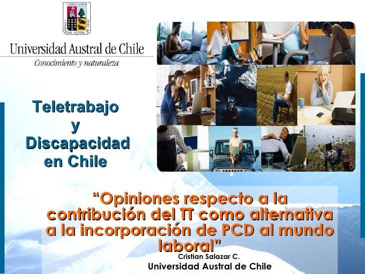 """Teletrabajo  y  Discapacidad en Chile    """" Opiniones respecto a la contribución del TT como alternativa a la incorporación..."""