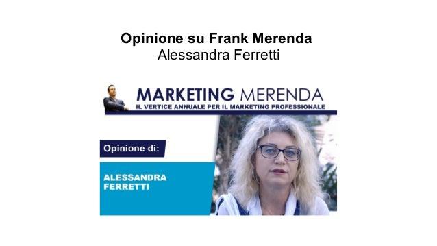 Opinione su Frank Merenda Alessandra Ferretti