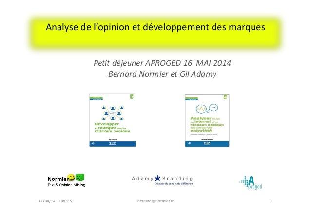 Analyse  de  l'opinion  et  développement  des  marques   1  bernard@normier.fr   Pe#t  déjeuner  AP...