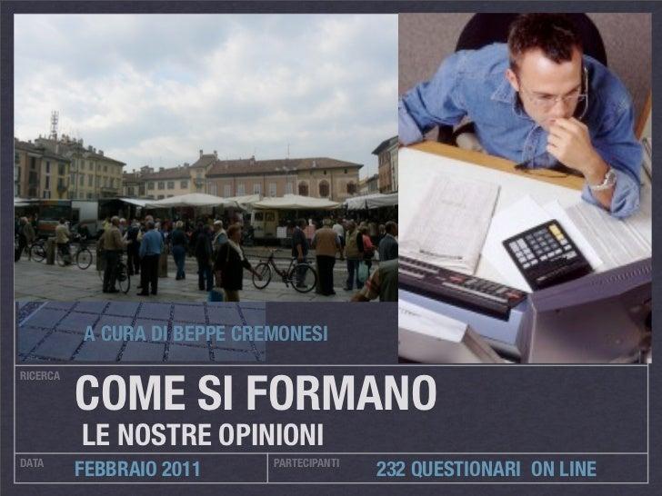 A CURA DI BEPPE CREMONESI          COME SI FORMANORICERCA          LE NOSTRE OPINIONIDATA                         PARTECIP...