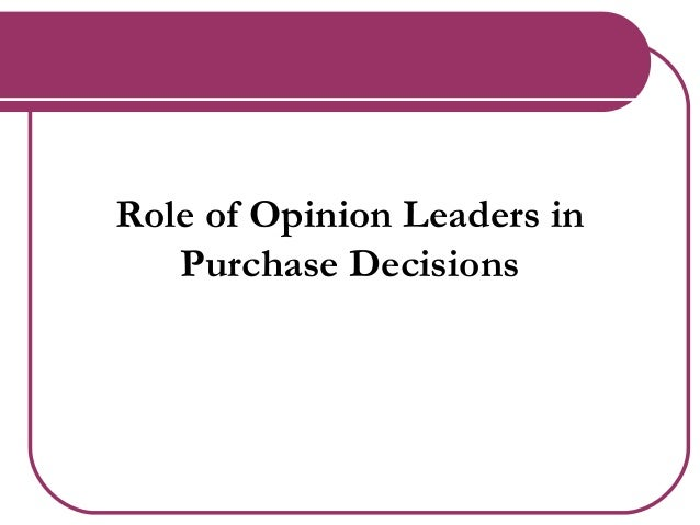 Role of Opinion Leaders in Purchase Decisions