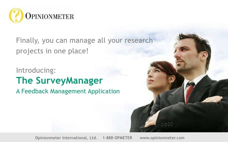 Finally, you can manage all your research<br />projects in one place!<br />Introducing:The SurveyManager<br />A Feedback M...