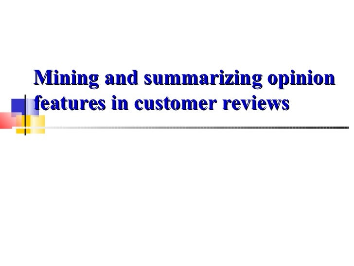 Mining and summarizing opinionfeatures in customer reviews
