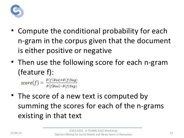 N-grams Probabilities • Compute the conditional probability for each n-gram in the corpus given that the document is eithe...