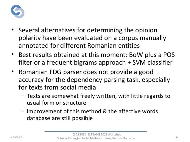 Conclusions • Several alternatives for determining the opinion polarity have been evaluated on a corpus manually annotated...