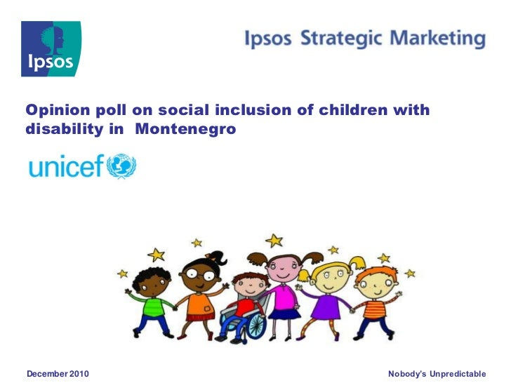 Opinion poll on social inclusion of children withdisability in MontenegroDecember 2010                              Nobody...