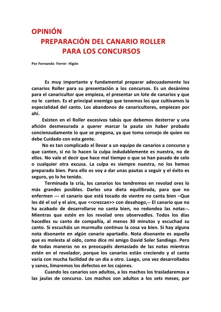 OPINIÓN  PREPARACIÓN DEL CANARIO ROLLER        PARA LOS CONCURSOSPor Fernando Ferrer Higón       Es muy importante y funda...