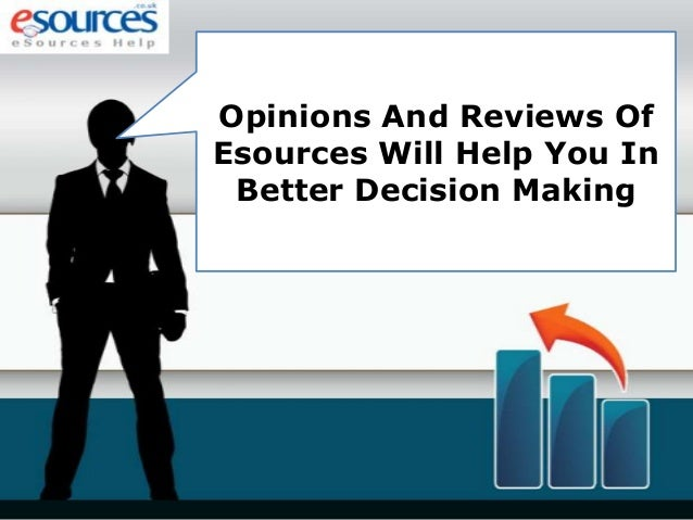 Opinions And Reviews Of Esources Will Help You In Better Decision Making