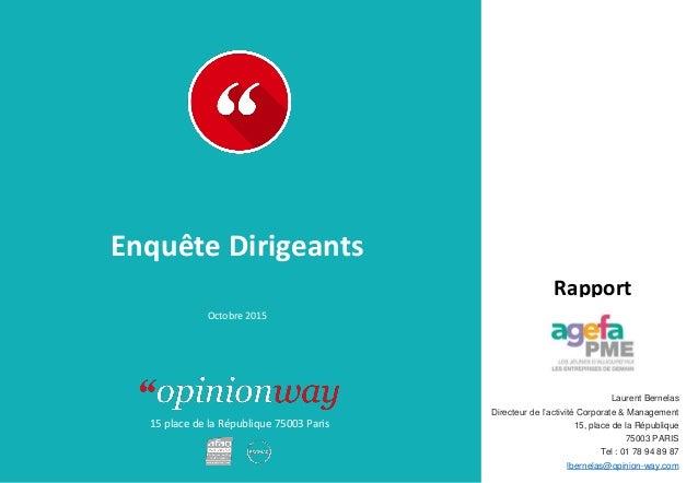 15 place de la République 75003 Paris Rapport Enquête Dirigeants Octobre 2015 Laurent Bernelas Directeur de l'activité Cor...