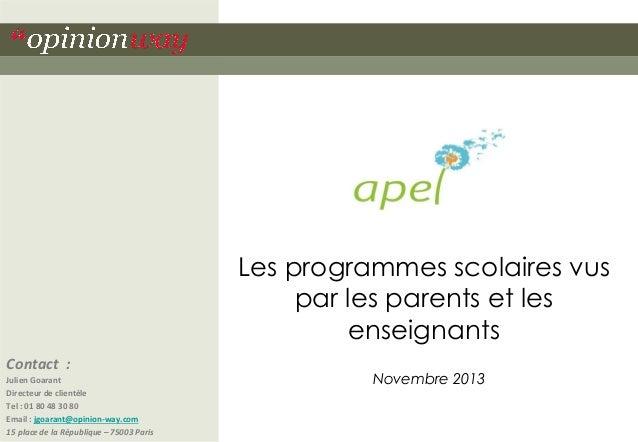 Les programmes scolaires vus par les parents et les enseignants Contact : Julien Goarant Directeur de clientèle Tel : 01 8...