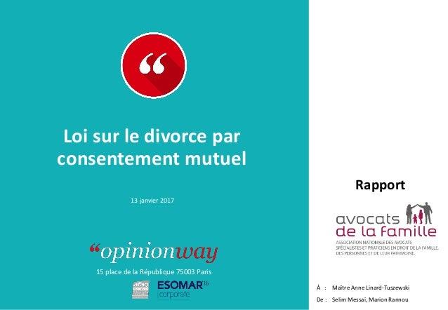15 place de la République 75003 Paris Rapport À : De : Loi sur le divorce par consentement mutuel 13 janvier 2017 Maître A...