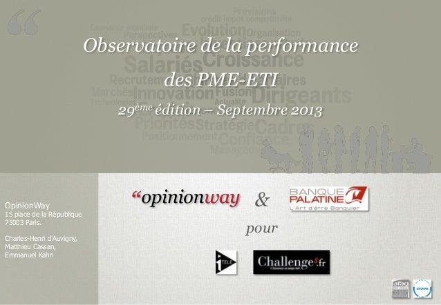 Observatoire de la performance  des PME-ETI 29ème édition – Septembre 2013  OpinionWay  15 place de la République 75003 Pa...