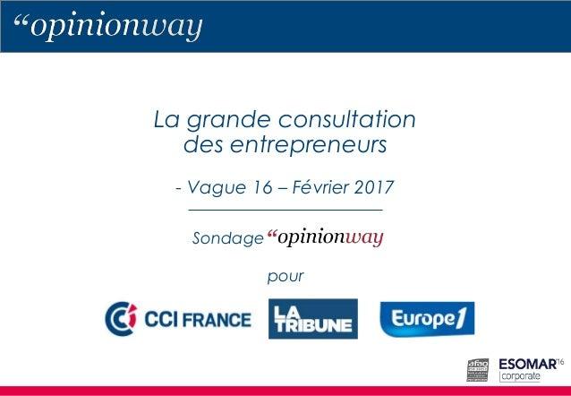 La grande consultation des entrepreneurs - Vague 16 – Février 2017 pour Sondage
