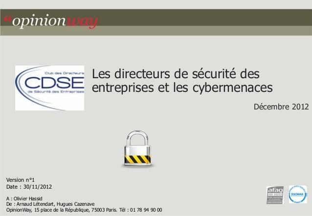 Les directeurs de sécurité desentreprises et les cybermenacesDécembre 2012Version n°1Date : 30/11/2012A : Olivier HassidDe...