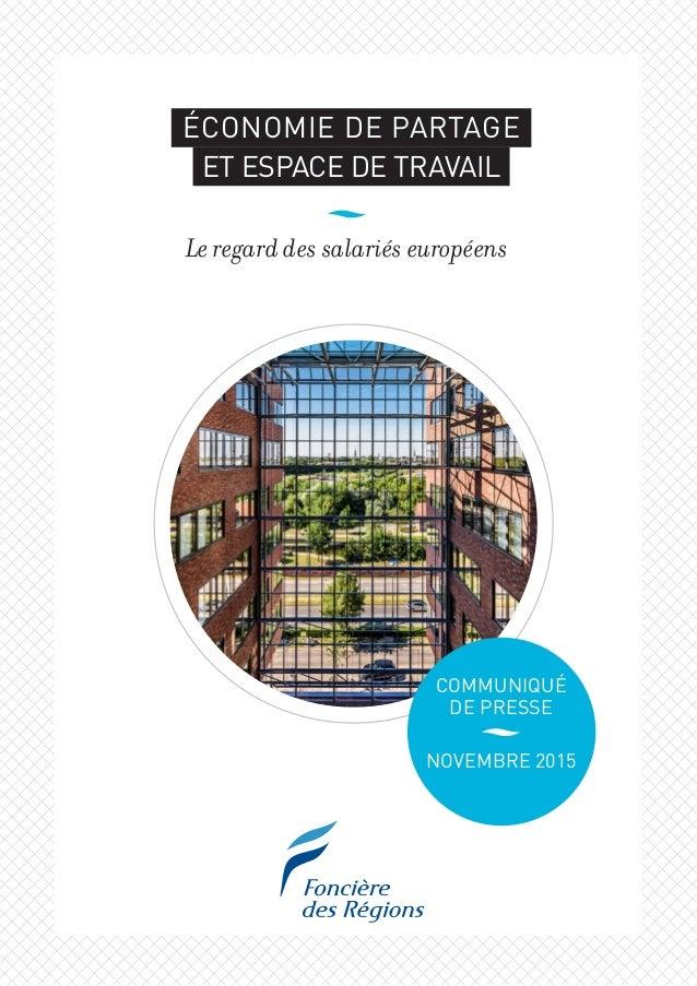 ÉCONOMIE DE PARTAGE ET ESPACE DE TRAVAIL Le regard des salariés européens COMMUNIQUÉ DE PRESSE NOVEMBRE 2015