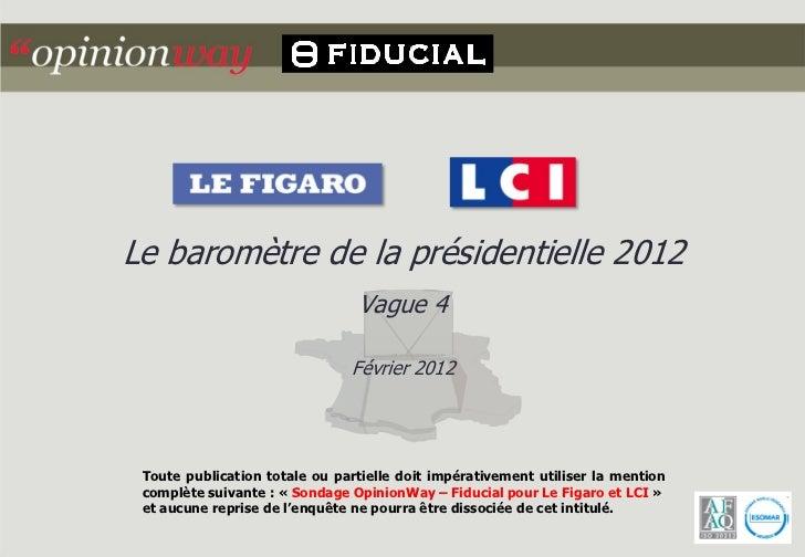 Le baromètre de la présidentielle 2012                                Vague 4                               Février 2012 T...