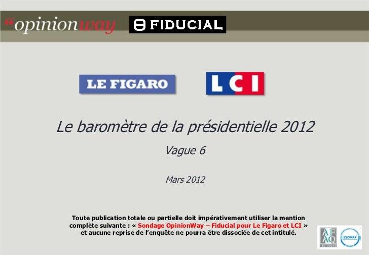 Le baromètre de la présidentielle 2012                                Vague 6                                Mars 2012  To...