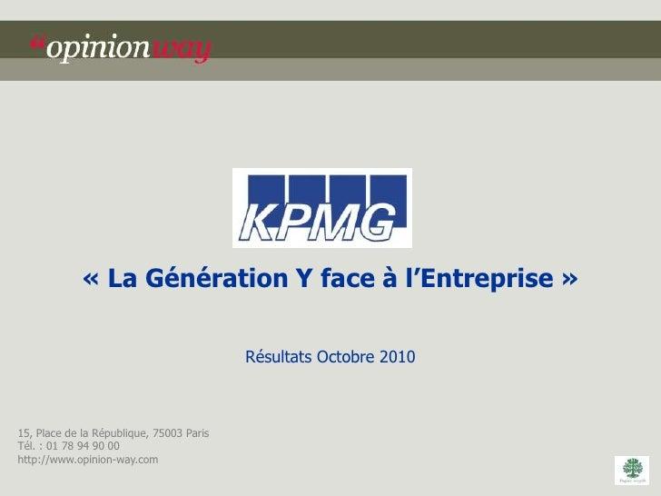 « La Génération Y face à l'Entreprise »                                          Résultats Octobre 201015, Place de la Rép...