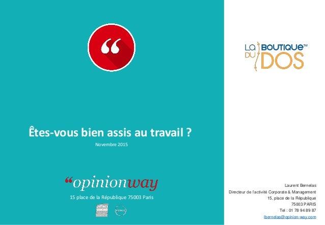 15 place de la République 75003 Paris Rapport À : De : Êtes-vous bien assis au travail ? Laurent Bernelas Directeur de l'a...