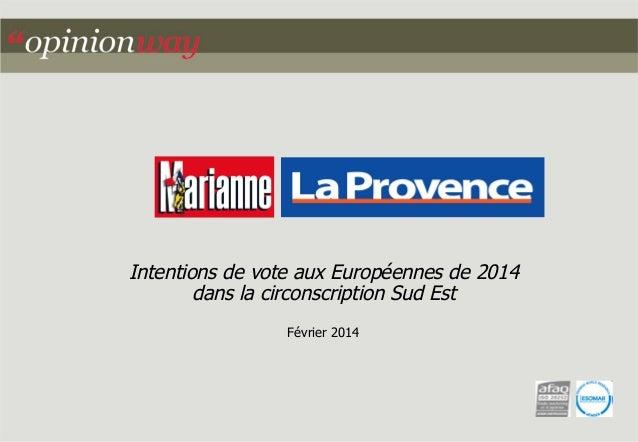 Intentions de vote aux Européennes de 2014 dans la circonscription Sud Est Février 2014