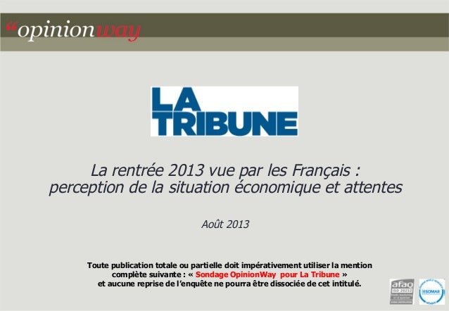 La rentrée 2013 vue par les Français : perception de la situation économique et attentes Août 2013  Toute publication tota...