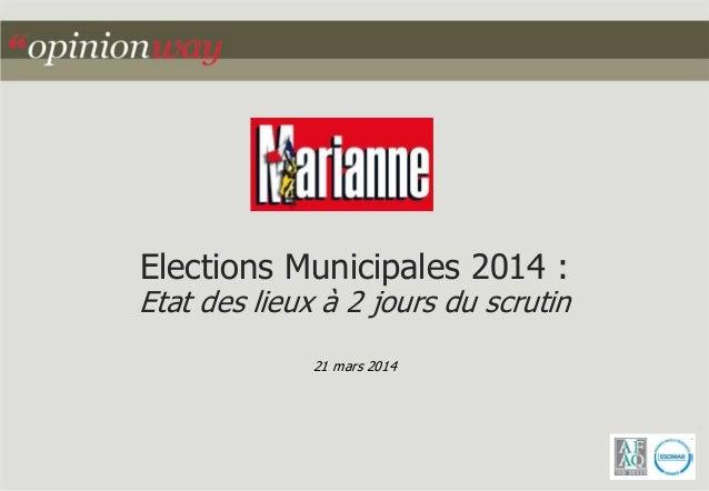 Elections Municipales 2014 :  Etat des lieux à 2 jours du scrutin  21 mars 2014