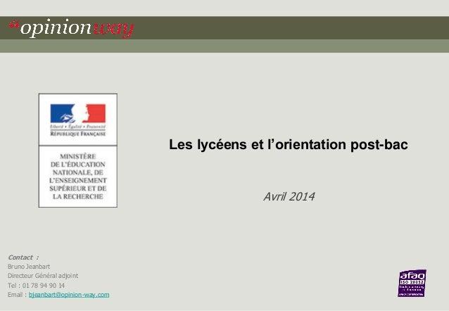 Contact : Bruno Jeanbart Directeur Général adjoint Tel : 01 78 94 90 14 Email : bjeanbart@opinion-way.com Les lycéens et l...