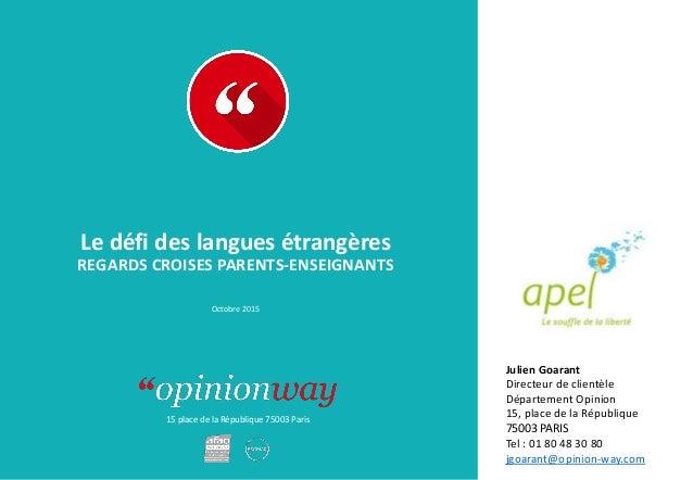 15 place de la République 75003 Paris Le défi des langues étrangères REGARDS CROISES PARENTS-ENSEIGNANTS Octobre 2015 Juli...
