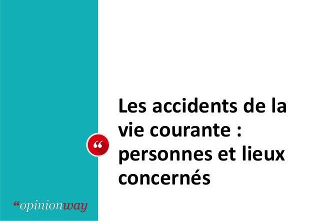 Les accidents de la vie courante : personnes et lieux concernés