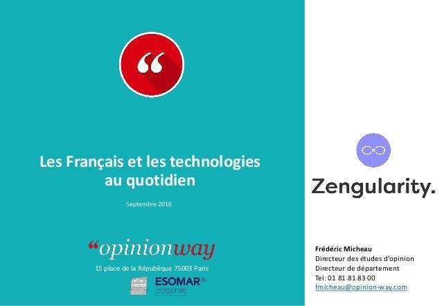 15 place de la République 75003 Paris À : De : Les Français et les technologies au quotidien Septembre 2016 Frédéric Miche...