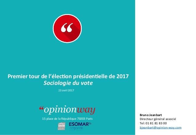 15placedelaRépublique75003Paris À: De: Premiertourdel'élec/onprésiden/ellede2017 Sociologieduvote 23...