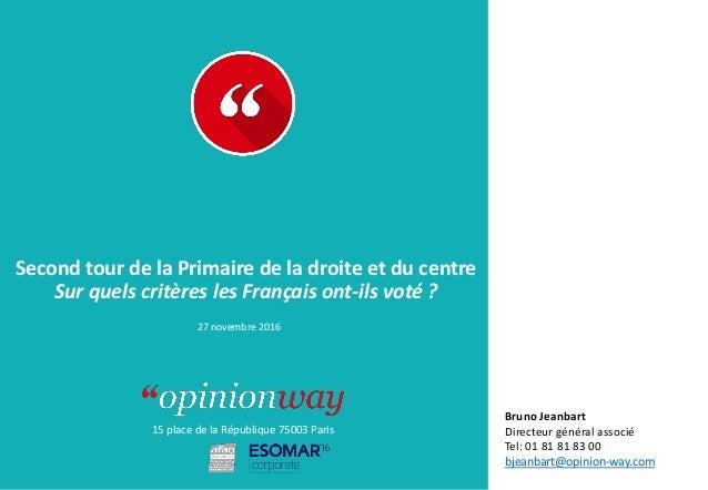 15 place de la République 75003 Paris À : De : Second tour de la Primaire de la droite et du centre Sur quels critères les...