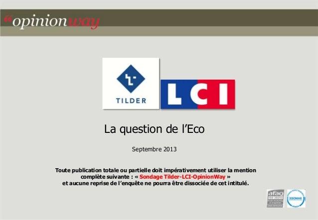 La question de l'Eco Septembre 2013 Toute publication totale ou partielle doit impérativement utiliser la mention complète...