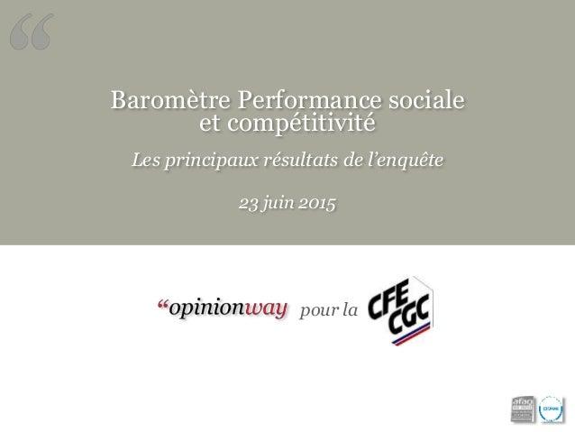 Baromètre Performance sociale et compétitivité Les principaux résultats de l'enquête 23 juin 2015 pour la