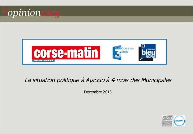 La situation politique à Ajaccio à 4 mois des Municipales Décembre 2013