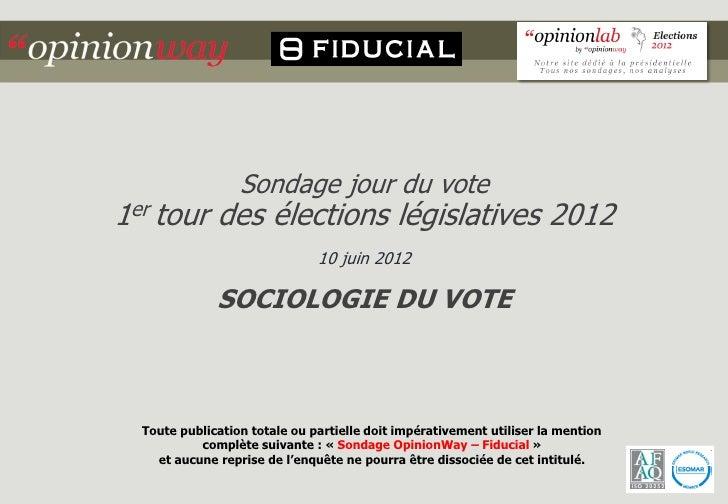 Sondage jour du vote1er tour des élections législatives 2012                               10 juin 2012              SOCIO...