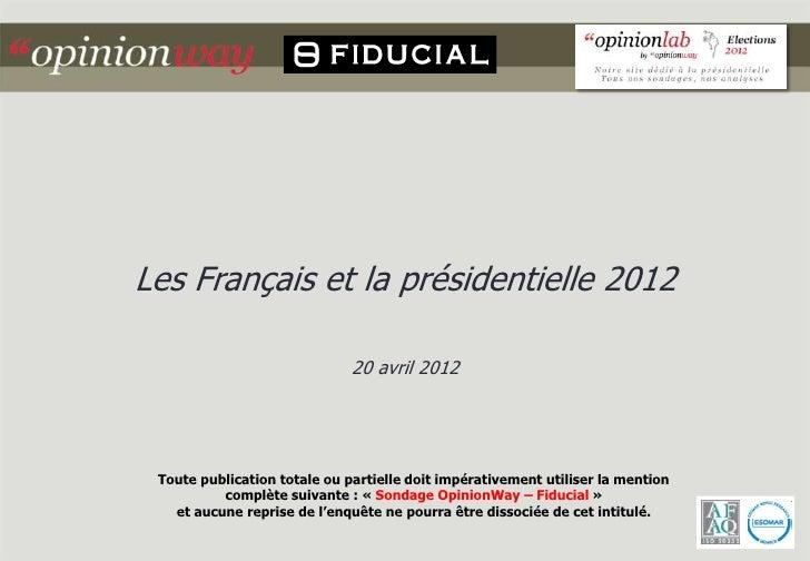 Les Français et la présidentielle 2012                              20 avril 2012 Toute publication totale ou partielle do...