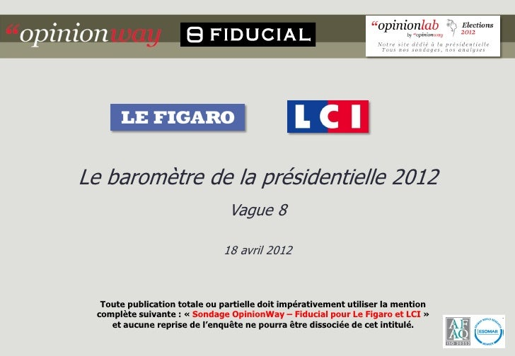 Le baromètre de la présidentielle 2012                                Vague 8                              18 avril 2012  ...