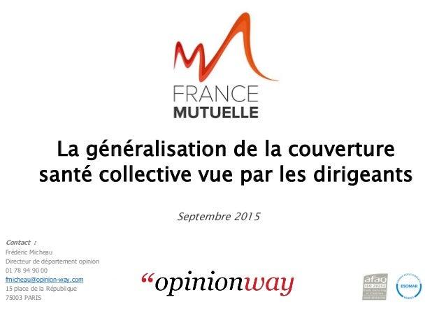 pour / La généralisation de la couverture santé collective vue par les dirigeants – Août 2015 1 La généralisation de la co...