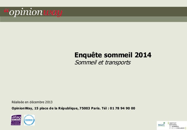 """1  INSV -MGEN -Enquête sommeil 2014  """"opinionway  Enquête sommeil 2014  Sommeil et transports  Réalisée en décembre 2013  ..."""