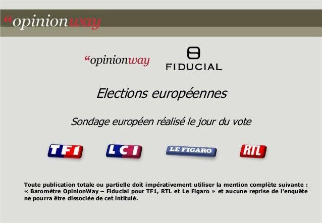 Elections européennes Sondage européen réalisé le jour du vote Toute publication totale ou partielle doit impérativement u...