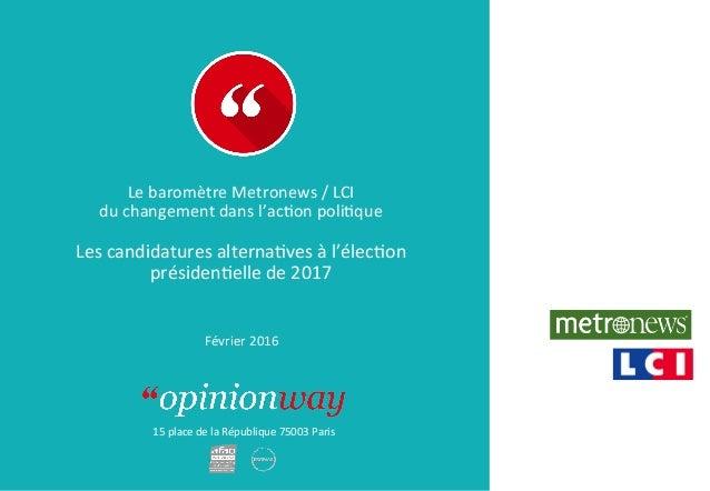 15placedelaRépublique75003Paris LebaromètreMetronews/LCI duchangementdansl'acDonpoliDque  Lescandidatur...