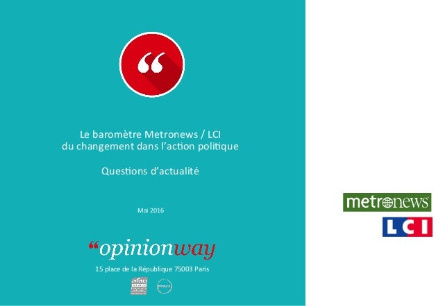 15placedelaRépublique75003Paris LebaromètreMetronews/LCI duchangementdansl'acDonpoliDque  QuesDonsd'act...