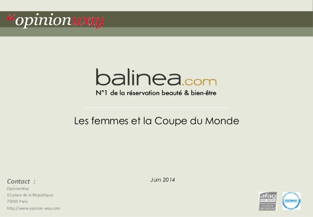 Contact  :  OpinionWay  15  place  de  la  République  75003  Paris  h<p://www.opinion-­‐way.com  Les femmes et la Coupe d...
